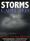 Captured Storms - Wayne Thomas Batson