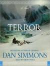 The Terror: A Novel (Audio) - Dan Simmons, Simon Vance