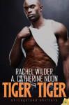 Tiger Tiger - Rachel Wilder, A. Catherine Noon