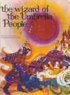 The Wizard of the Umbrella People - Louise Kent, Sandra Smith