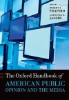 The Oxford Handbook of American Public Opinion and the Media - Robert Y. Shapiro, Lawrence R. Jacobs, George C. Edwards III