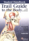 Trail Guide to the Body Student Handbook (Third Edition) - Andrew R. Biel, Robin Dorn