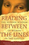 Reading Between the Lines: The Hidden Wisdom of Women in the Gospels - Martha E. Driscoll, M. Basil Pennington
