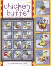 Chicken Buffet: A Smorgasbord of 12 Quilt Blocks and Recipes - Linda Huber, Leisure Arts, Bonnie Collins