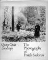 Upon a Quiet Landscape: The Photographs of Frank Sadorus - Frank Sadorus, Raymond Bial, Frederick A. Schlipf
