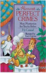 Almost Perfect Crimes: Mini-Mysteries For You To Solve - Hy Conrad, Lucy Corvino