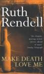 Make Death Love Me - Ruth Rendell