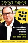 The Safe Money System, Uncommon Wisdom to Secure Your Retirement Without Wall Street's Risk - Randy Hammon, Michael Levin