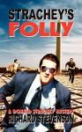 Strachey's Folly - Richard Stevenson