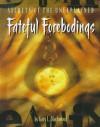 Fateful Forebodings - Gary L. Blackwood