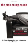 The Men on My Couch: True Stories of Sex, Love and Psychotherapy - Brandy Engler, David Rensin