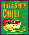 Hot & Spicy Chili: A Collection of 150 of the Very Best Chili Recipes from the Chili Capitals of Am erica (Hot & Spicy) - Dave DeWitt, Melissa T. Stock, Mary Jane Wilan