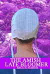 The Amish Late Bloomer (Amish Romance) - Becca Fisher