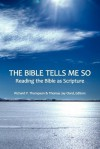 The Bible Tells Me So: Reading the Bible as Scripture - Richard P Thompson, Thomas Jay Oord, Stephen J. Bennett