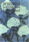 Positions With White Roses: A Novel - Ursule Molinaro