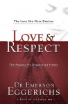 Love and Respect: The Love She Most Desires and the Respect He Desperately Needs - Emerson Eggerichs
