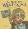 The Night Dad Went to Jail: What to Expect When Someone You Love Goes to Jail (Life's Challenges) - Melissa Higgins, Wednesday Kirwan