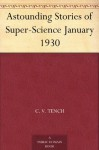 Astounding Stories of Super-Science January 1930 - Captain S. P. Meek, Murray Leinster, Victor Rousseau Emanuel, Anthony Pelcher, C. V. Tench, M. L. Staley, Ray Cummings, Harry Bates