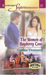The Women of Bayberry Cove: Hometown U.S.A - Cynthia Thomason
