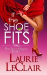 If the Shoe Fits - Laurie LeClair