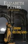 L'énigme Des Cinq Lunes - Elizabeth Peters, Evelyne Châtelain