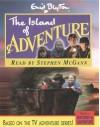 The Island Of Adventure - Enid Blyton, Stephen McGann