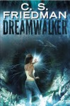 Dreamwalker - C.S. Friedman