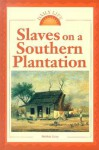 Slaves on a Southern Plantation - Debbie Levy