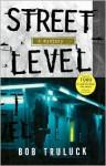 Street Level - Bob Truluck