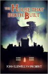 The House that Death Built (Henderson and Jephcott, #2) - John Llewellyn Probert