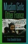 Muslim Girls and the Other France - Trica Danielle Keaton, Manthia Diawara