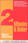 2 Minutes and Under - Glenn Alterman