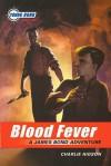 Blood Fever: A James Bond Adventure - Charlie Higson