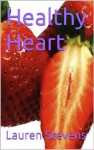 Healthy Heart - Lauren Stevens
