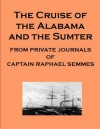 The Cruise of the Alabama and the Sumter (Civil War) - includes an annotated listing of select bibliographies for research on the American Civil War - Raphael Semmes, Georgia Keilman