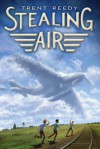 Stealing Air - Trent Reedy