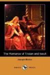 The Romance of Tristan and Iseult (Dodo Press) - Joseph Bédier, Hilaire Belloc