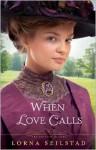 When Love Calls - Lorna Seilstad