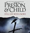 Still Life with Crows: A Novel (Audio) - Douglas Preston, Lincoln Child, Rene Auberjonois