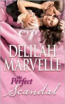 The Perfect Scandal (Scandal #3) - Delilah Marvelle
