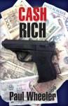 Cash Rich - Paul Wheeler