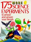 175 More Science Experiments to Amuse and Amaze Your Friends - Terry Cash, Steve Parker, Barbara Taylor