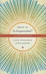 What Is La Hispanidad?: A Conversation - Ilan Stavans, Ivan Jaksic