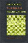 Thinking Through Translation - Jeffrey M. Green