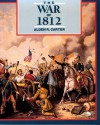 The War of 1812: Second Fight for Independence - Alden R. Carter