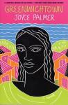 Greenwichtown: A Novel - Joyce Palmer