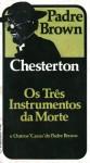 Os Três Instrumentos da Morte e Outros Casos do Padre Brown - G.K. Chesterton, David Jardim Júnior