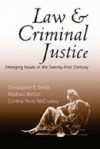 Law and Criminal Justice: Emerging Issues in the Twenty-First Century - Christopher E. Smith, Madhavi McCall, Cynthia Perez McCluskey