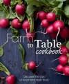 Farm to Table Cookbook (Love Food) - Parragon Books, Love Food Editors
