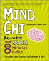 Mind Chi: Re-wire Your Brain in 8 Minutes a Day -- Strategies for Success in Business and Life - Vanda North, Richard Israel